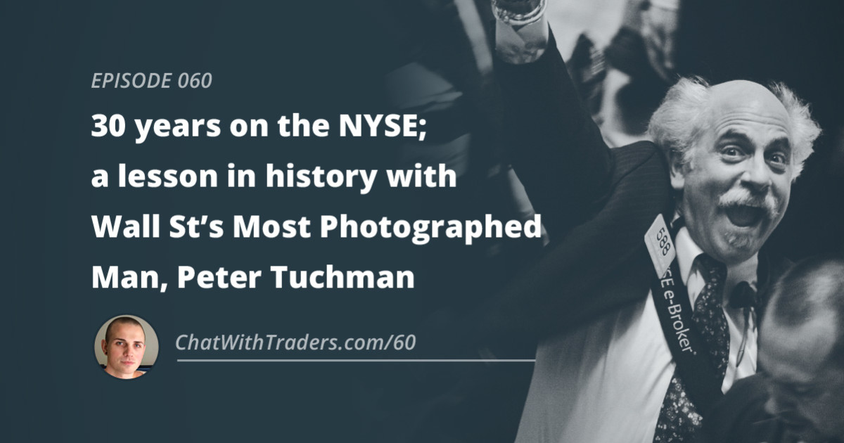 Ep 060 30 Years On The Nyse A Lesson In History With